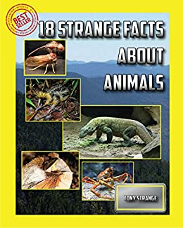 Descargar 18 Strange Facts! About Animals: animal bedtime stories, animal biology, animal books for kids, kids books, animal lessons, animal stories (gifts for kids) (Amazing world Book 1) PDF Gratis