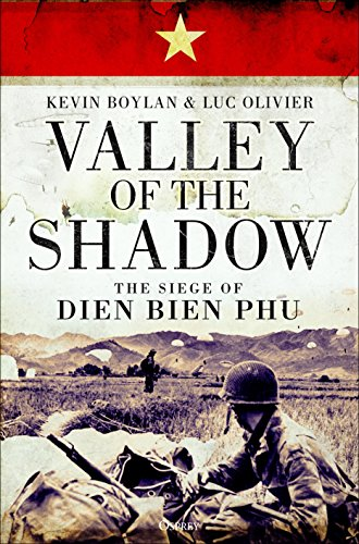 Valley of the Shadow: The Siege of Dien Bien Phu