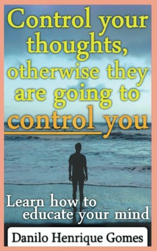 control-your-thoughts-otherwise-they-are-going-to-control-you