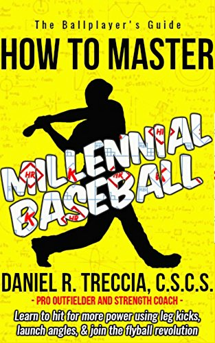 Millennial Baseball: How to Master and Exploit Baseball's Most Successful Swing (English Edition) por Daniel Treccia