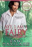 Aye, I am a Fairy (The Fairies Saga Book 2) by Dani Haviland front cover