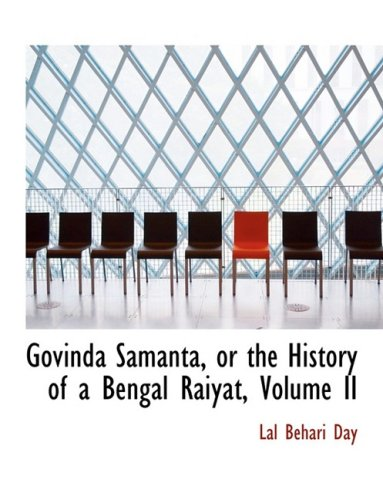 Govinda Sámanta, or the History of a Bengal Ráiyat, Volume II