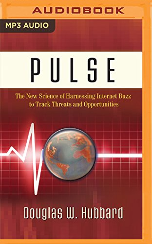 Pulse: The New Science of Harnessing Internet Buzz to Track Threats and Opportunities