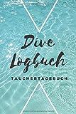Dive Logbuch Tauchertagebuch: Tauchlogbuch | Logbook Logbuch A5 für Taucher