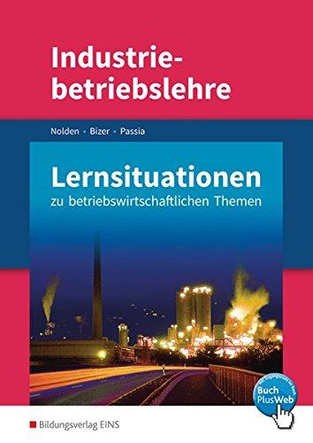 Industriebetriebslehre - Management betrieblicher Prozesse: Lernsituationen