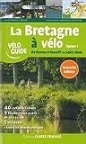 La Bretagne à vélo : Tome 1, De Rennes à Roscoff via St-Malo...