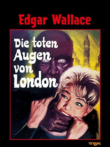 (Edgar Wallace: Die toten Augen von London)