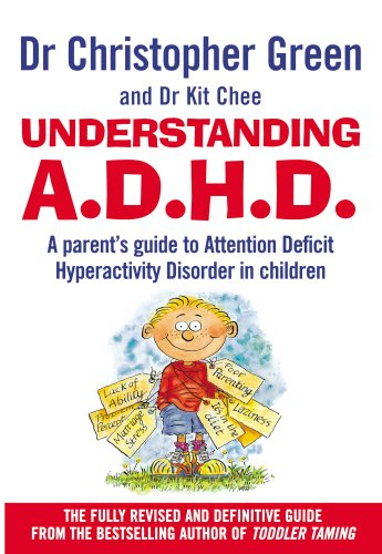 Understanding Attention Deficit Disorder: Parent's Guide to Attention Deficit Hyperactivity Disorder in Children por Dr Christopher Green