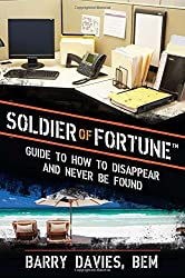 Soldier of Fortune Guide to How to Disappear and Never Be Found by Barry Davies (2013-08-01)