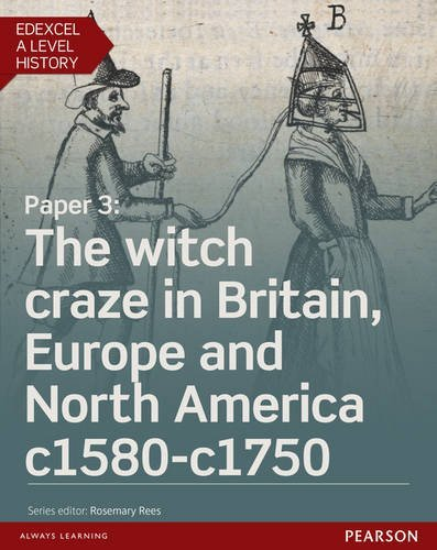 Edexcel A Level History, Paper 3: The Witch Craze in Britain, Europe and North America C1580-C1750 Student Book + Activebook (Edexcel GCE History 2015) by Mr Oliver Bullock (2016-03-09)