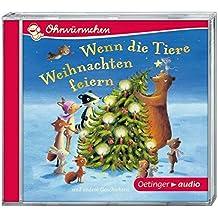 Wenn die Tiere Weihnachten feiern (CD): OHRWÜRMCHEN, Ungekürzte Lesung