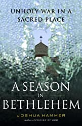 A Season in Bethlehem: Unholy War in a Sacred Place (English Edition)