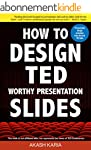 How to Design TED Worthy Presentation...