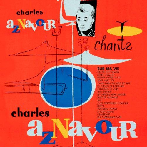 Sur ma vie / Charles Aznavour, chant... [et al.] | Aznavour, Charles (1924-....). Interprète. Chant