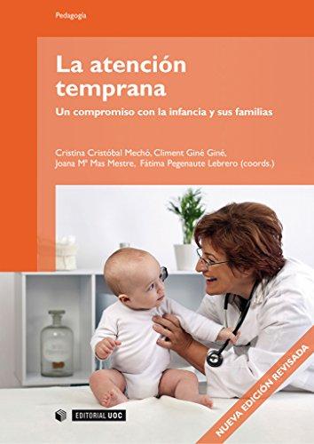 La atención temprana.Un compromiso con la infancia y sus familias (Manuales) por Climent Giné Giné