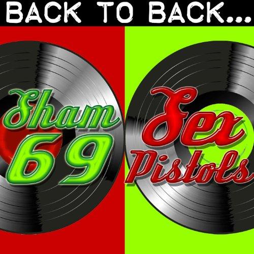 Back To Back: Sham 69 & Sex Pi...