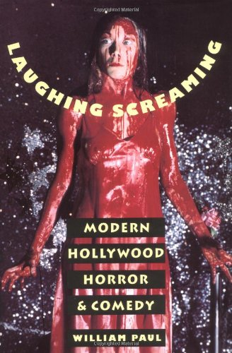 Laughing Screaming: Modern Hollywood Horror and Comedy (Film and Culture Series) por William Paul