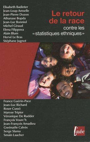 Le Retour de la race - Contre les statistiques ethniques