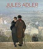 Jules Adler: Peindre sous la IIIe République