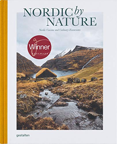 Nordic by Nature: Nordic Cuising and Culinary Excursions: Nordic Cuisine and Culinary Excursions