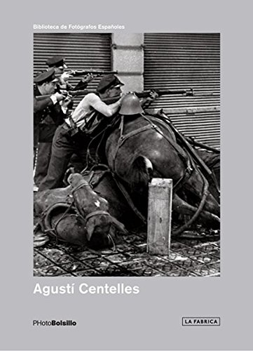 AGUSTÍ CENTELLES / 2ª EDICIÓN (PHOTOBOLSILLO) por Agustí Centelles