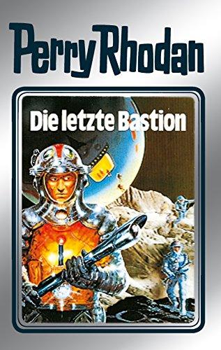 "Perry Rhodan 32: Die letzte Bastion (Silberband): 12. Band des Zyklus ""Die Meister der Insel"" (Perry Rhodan-Silberband)"