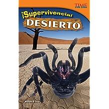 Supervivencia! Desierto (Survival! Desert) (Spanish Version) (Advanced) (Supervivencia!: Time for Kids Nonfiction Readers)