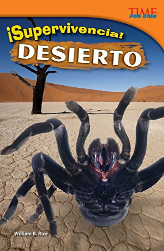 Desierto: Supervivencia! = Desert (Supervivencia!: Time for Kids Nonfiction Readers) por William B. Rice