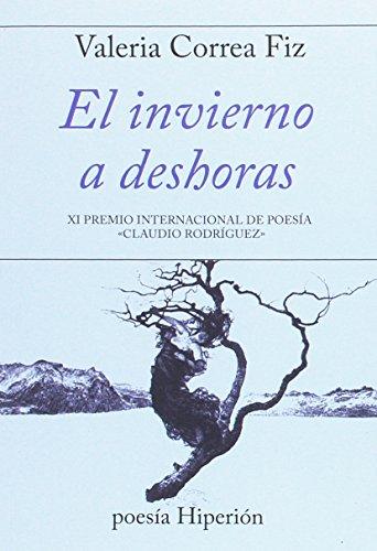 El invierno a deshoras: XI Premio Internacional de Poesía « laudio Rodríguez» (poesía Hiperión) por Valeria Correa Fiz