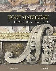 Fontainebleau : Le temps des Italiens
