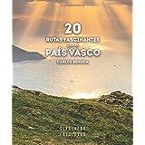 20 RUTAS FASCINANTES POR EL PAÍS VASCO