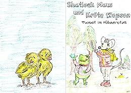 Shatlock Maus und Kröte Wopson Tumult im Hühnerstall (German Edition) by [Avital, Anna]