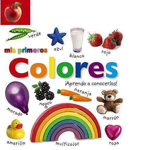 Mis primeros colores. !Aprendo a conocerlos! (Castellano - A Partir De 0 Anos - Imaginarios (Primeros Diccionarios Visuales) - Mis Primeros...) epub