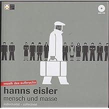 Hanns Eisler. Mensch und Masse / Hanns Eisler. Individualist - Collectivist