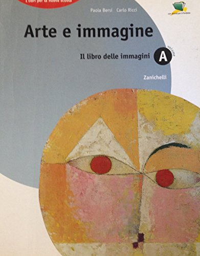 Arte e immagine. Volume A-B1: Il libro delle immagini-Percorsi dalle grotti alle cattedrali romaniche. Per la Scuola media