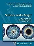 Schau aufs Aug'!: bei Diabetes, Bluthochdruck, Stress & Co.