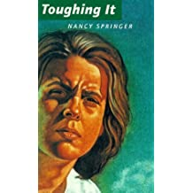 Toughing It by Nancy Springer (1994-11-01)