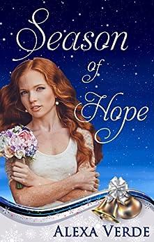 Season of Hope (Rios Azules Christmas Book 3) (English Edition) di [Verde, Alexa]