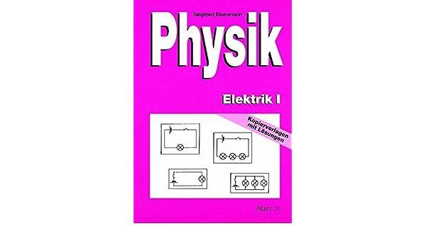 Physik, Elektrik: Amazon.de: Siegfried Eisenmann: Bücher