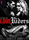 Love Riders [Livre 3]: (New Romance)