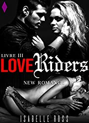 Love Riders [Livre 3]: (New Romance)