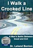 Image de I Walk A Crooked Line: How Good Exists Alongside with Evil (Advice & How To Book 1) (English Edition)