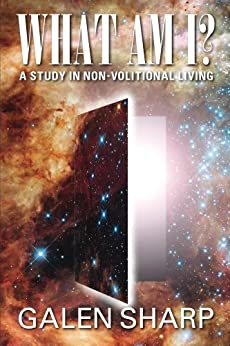What Am I? A Study in Non-Volitional Living (English Edition) par [Sharp, Galen]