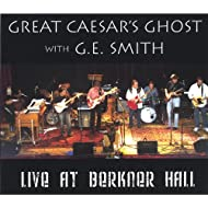 Great Caesar's Ghost with G.E. Smith: Live at Berkner Hall