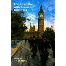 Great War with Germany, 1890-1940: Fictions and Fantasies of the War-To-Come (Liverpool Science Fiction Texts and Studies, 12)