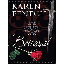 Betrayal (Five Star Expressions) by Karen Fenech (15-Nov-2006) Hardcover