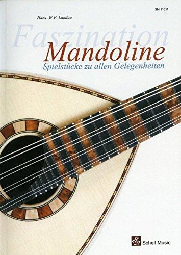 Faszination Mandoline - Spielstuecke zu allen Gelegenheiten - arrangiert für Mandoline [Noten / Sheetmusic] Komponist: LANDAU HANS W F