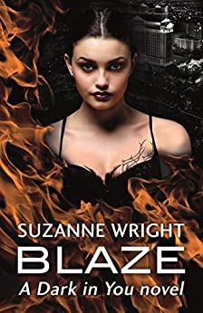 Blaze (The Dark in You Book 2) by [Wright, Suzanne]