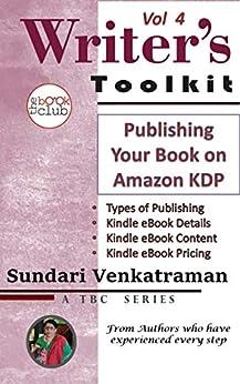 Publishing Your Book on Amazon KDP (The Writer's Toolkit Series 4) by [Venkatraman, Sundari, Club, The Book]