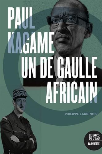 Paul Kagame, un De Gaulle africain
